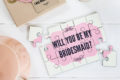 01-Will you be my Bridesmaid Jigsaw